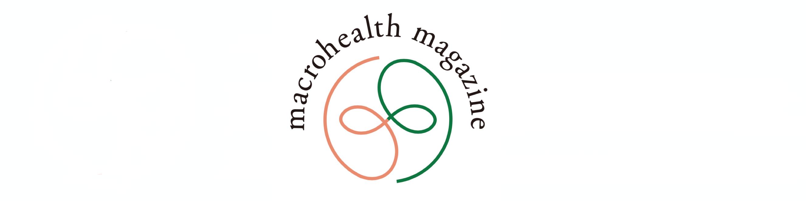 Macrohealth Magazine | マクロヘルス・マガジン